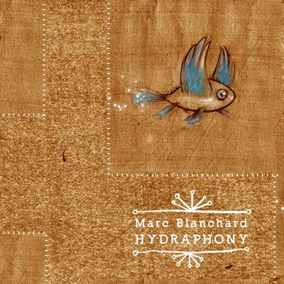 Marc Blanchard - HYDRAPHONY